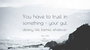 "You Have To Trust In ""Something"""